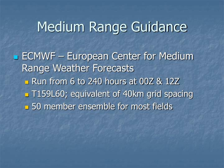 Medium Range Guidance