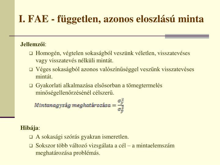 I. FAE - független, azonos eloszlású minta