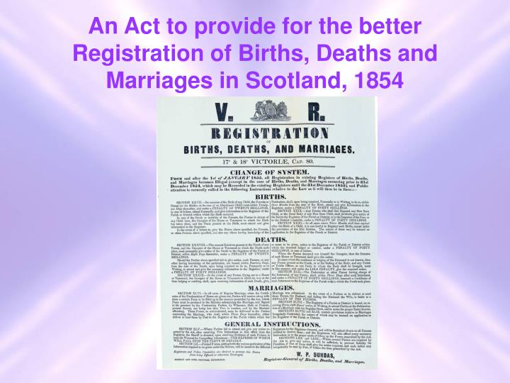 An act to provide for the better registration of births deaths and marriages in scotland 1854