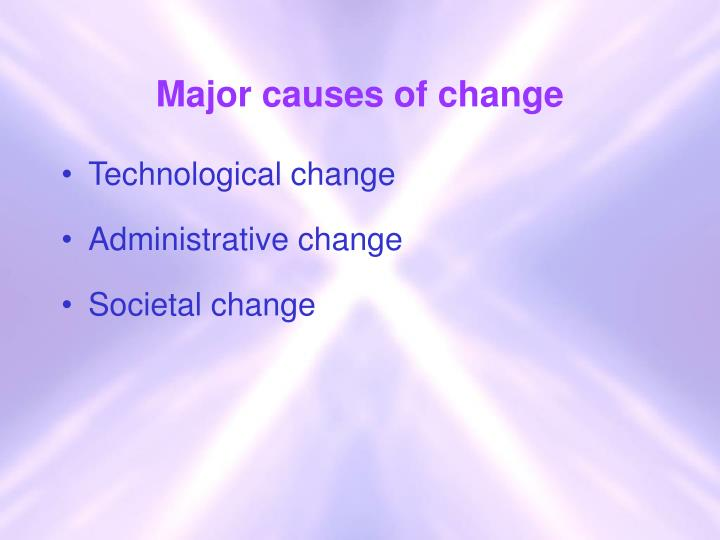 Major causes of change