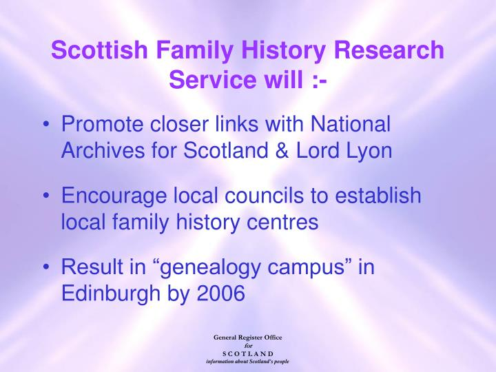 Promote closer links with National Archives for Scotland & Lord Lyon