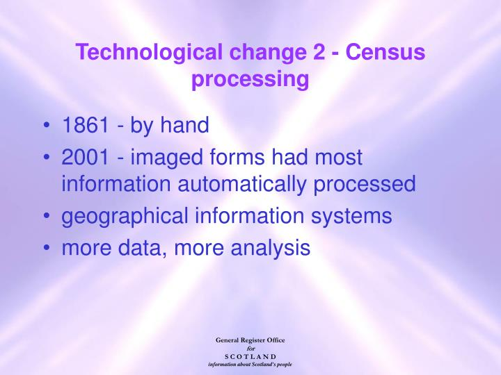 Technological change 2 - Census processing