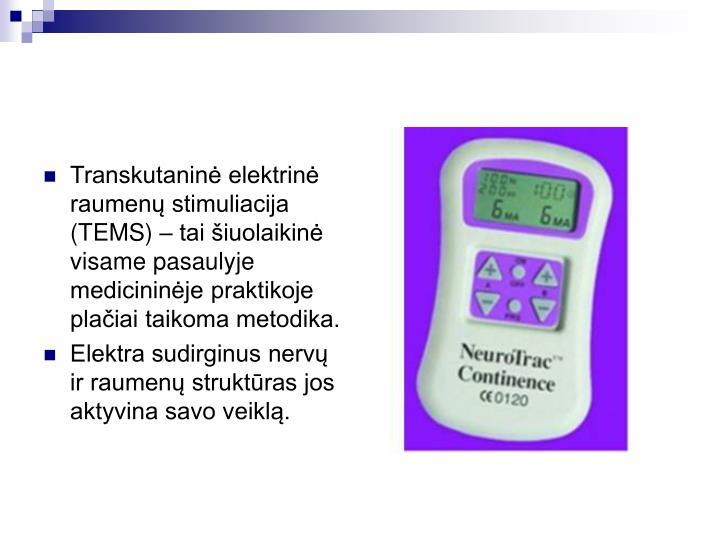 Transkutanin elektrin raumen stimuliacija (TEMS)  tai iuolaikin visame pasaulyje medicininje praktikoje plaiai taikoma metodika.