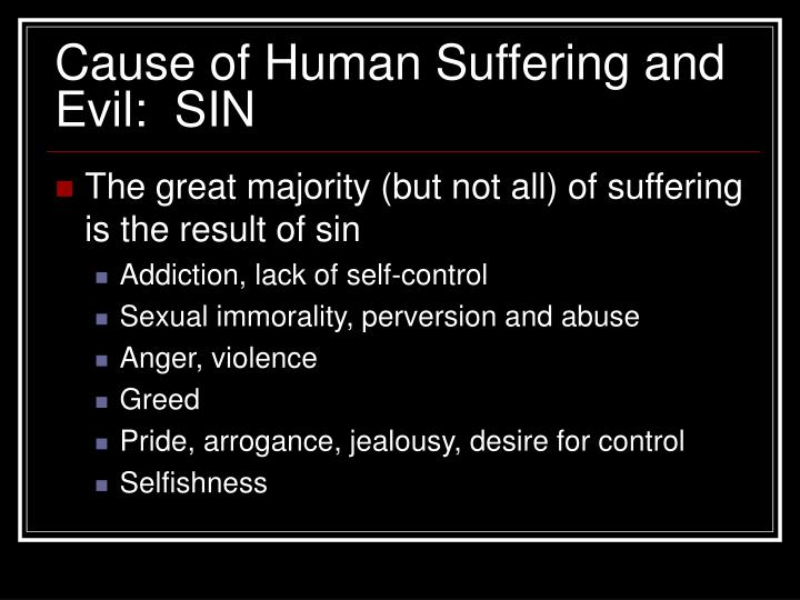 Cause of Human Suffering and Evil:  SIN