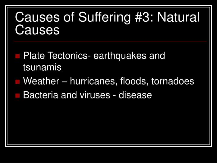 Causes of Suffering #3: Natural Causes
