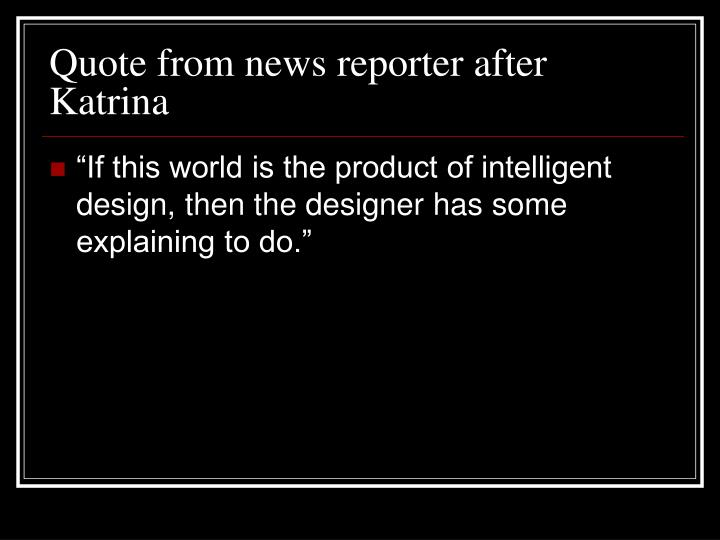 Quote from news reporter after Katrina