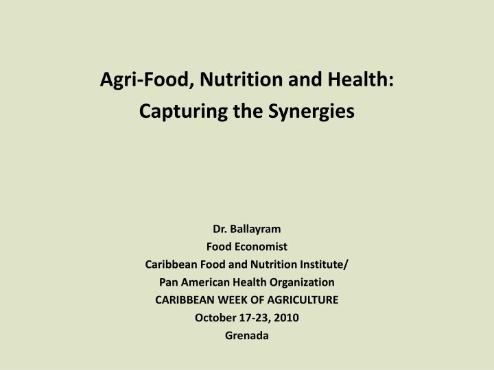 Agri-Food, Nutrition and Health: