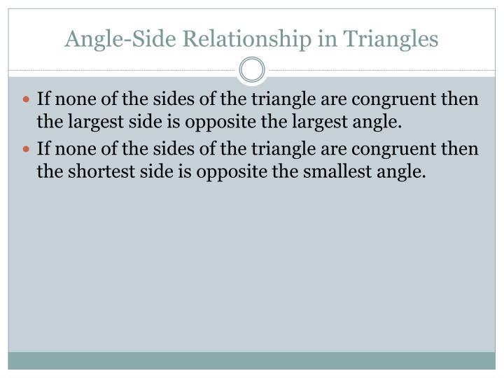 Angle-Side Relationship in Triangles