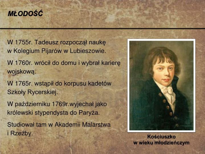 W 1755r. Tadeusz rozpoczął