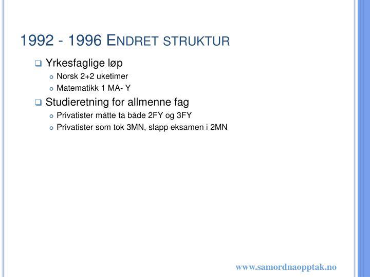 1992 - 1996 Endret struktur