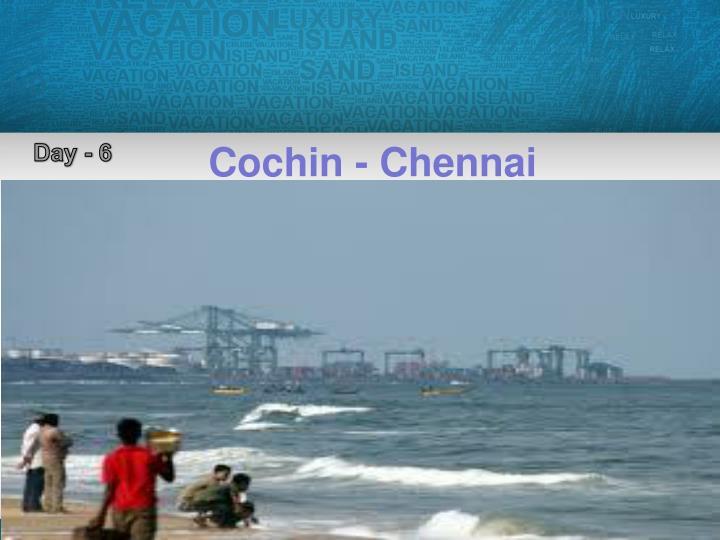 Cochin - Chennai