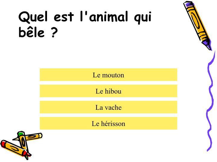 Quel est l'animal qui bêle ?