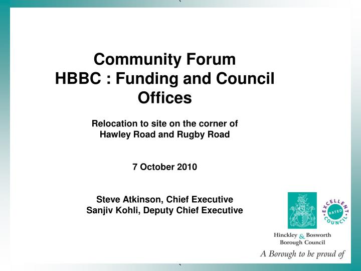 Community forum hbbc funding and council offices relocation to site on the corner of