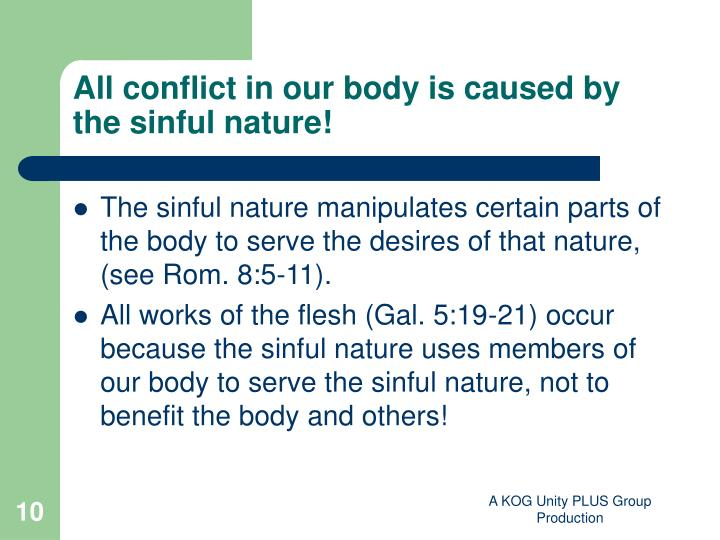 All conflict in our body is caused by the sinful nature!