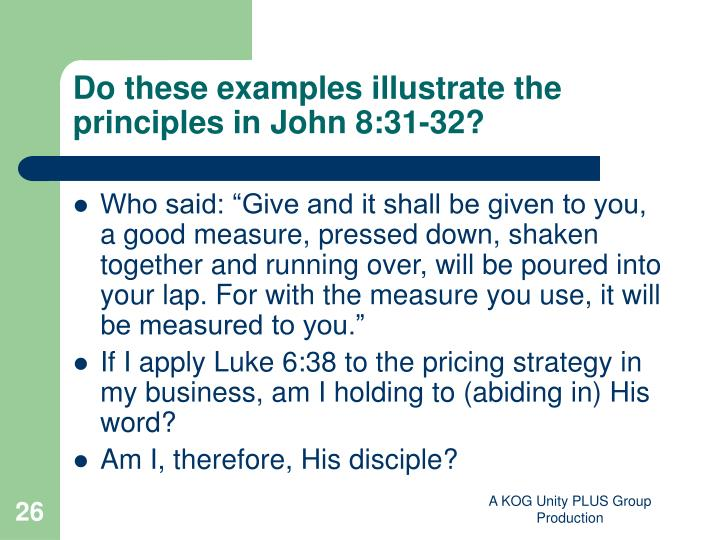 Do these examples illustrate the principles in John 8:31-32?