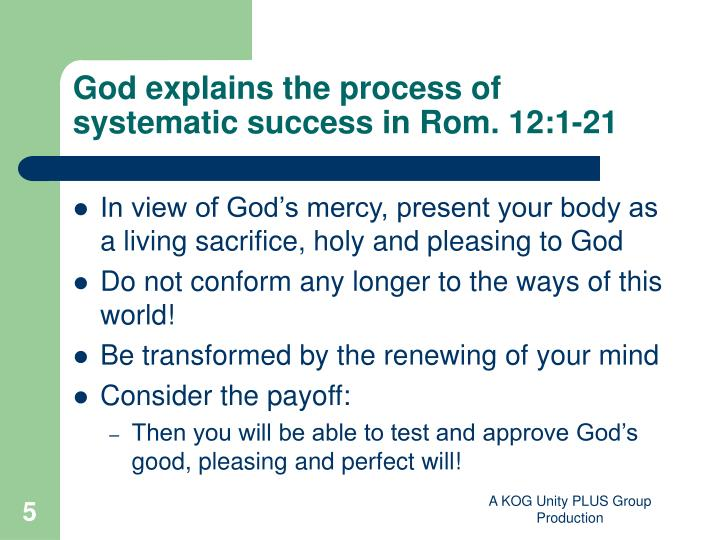 God explains the process of systematic success in Rom. 12:1-21