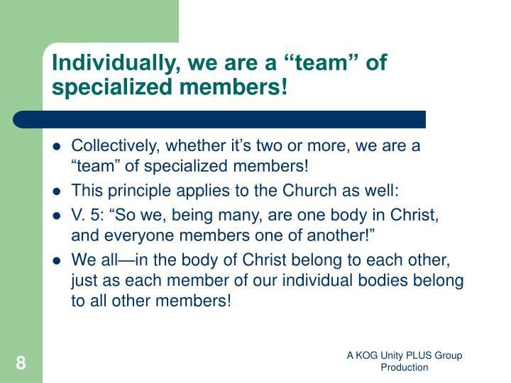 "Individually, we are a ""team"" of specialized members!"