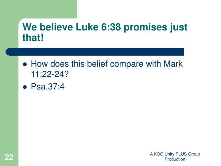 We believe Luke 6:38 promises just that!