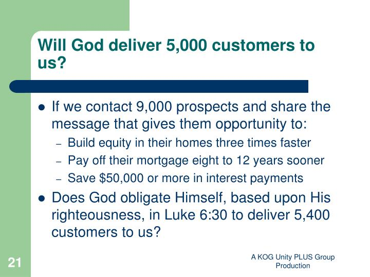 Will God deliver 5,000 customers to us?