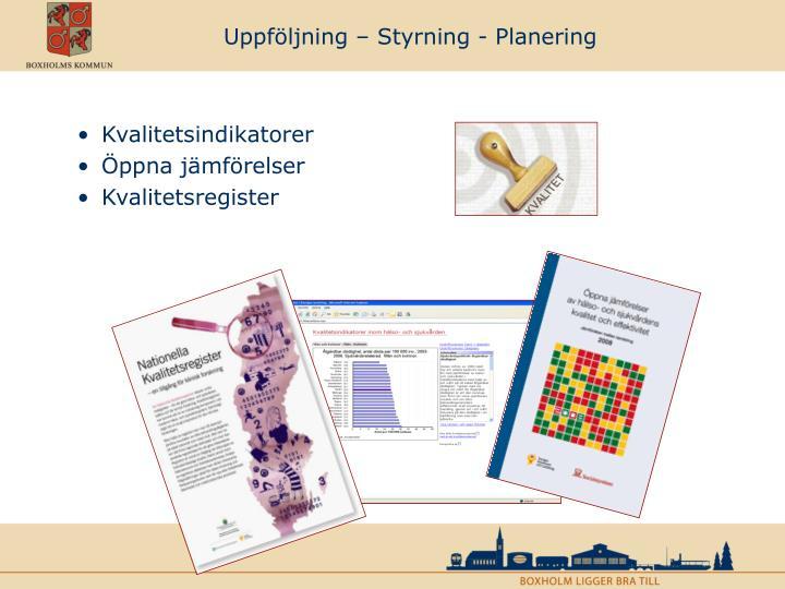 Uppföljning – Styrning - Planering