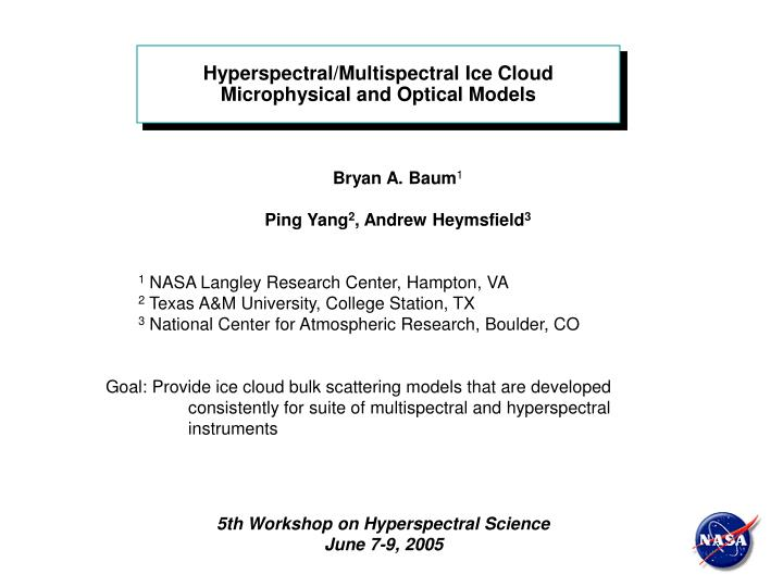 Hyperspectral/Multispectral Ice Cloud Microphysical and Optical Models