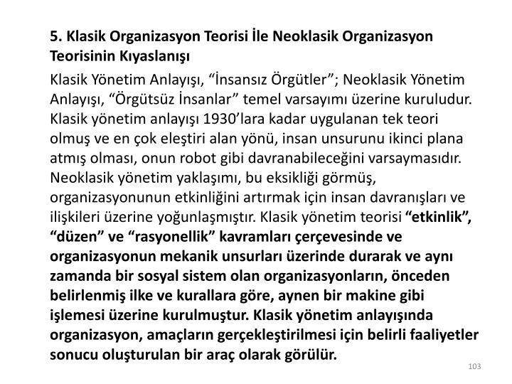 5. Klasik Organizasyon Teorisi İle Neoklasik Organizasyon Teorisinin Kıyaslanışı