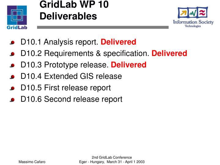 GridLab WP 10 Deliverables