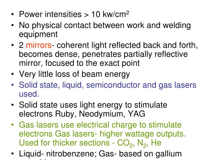 Power intensities > 10 kw/cm