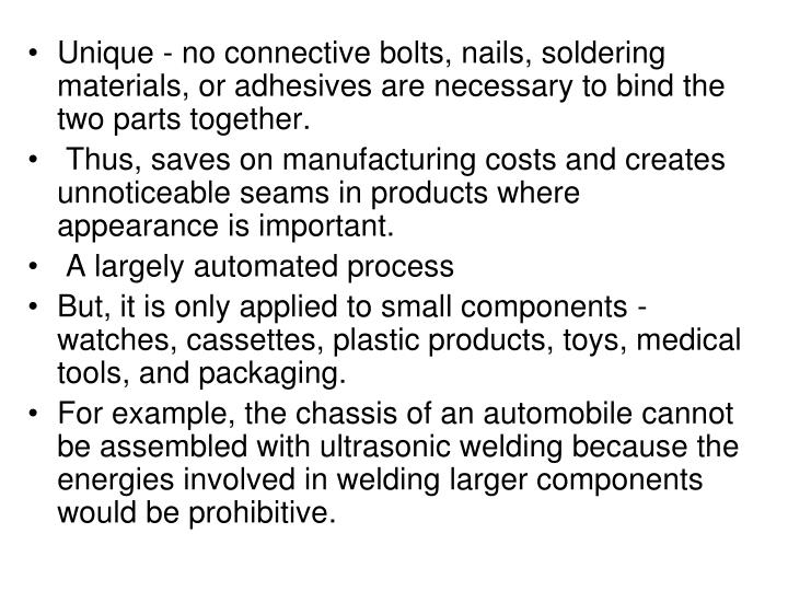 Unique - no connective bolts, nails, soldering materials, or adhesives are necessary to bind the two parts together.