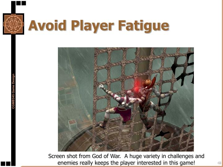Avoid Player Fatigue