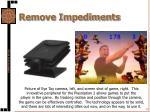 remove impediments6