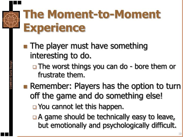 The Moment-to-Moment Experience