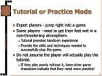 tutorial or practice mode