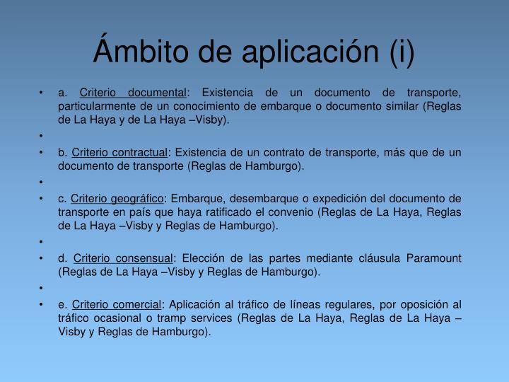 Ámbito de aplicación (i)