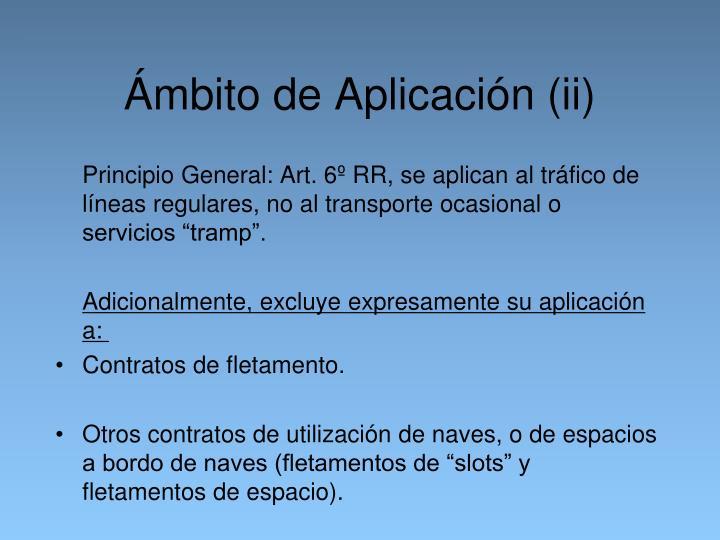Ámbito de Aplicación (ii)