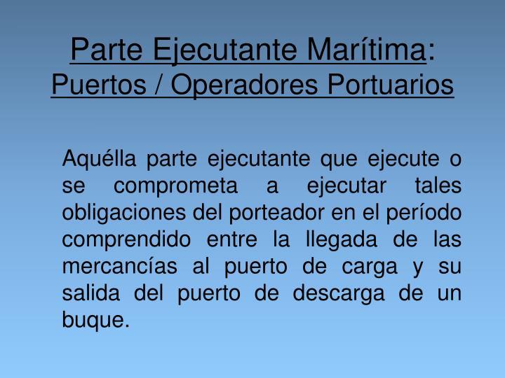 Parte Ejecutante Marítima