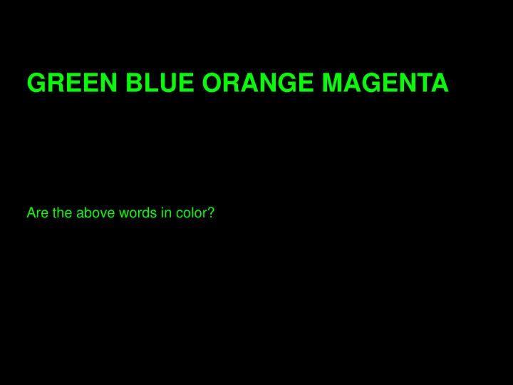 GREEN BLUE ORANGE MAGENTA