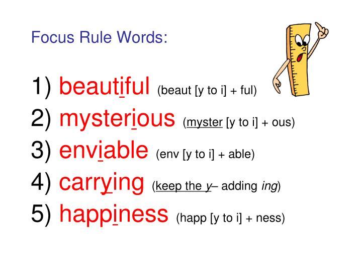 Focus Rule Words: