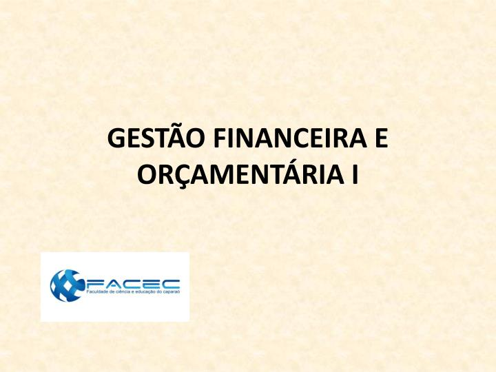 Gest o financeira e or ament ria i