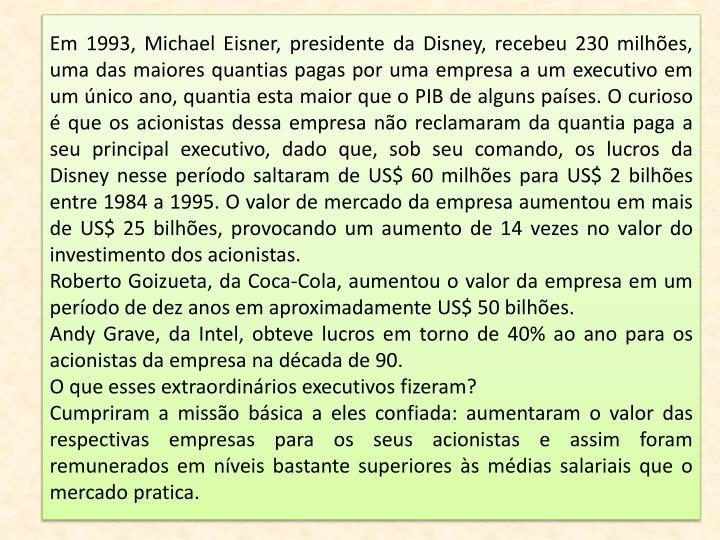 Em 1993, Michael