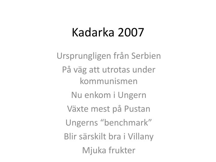 Kadarka 2007