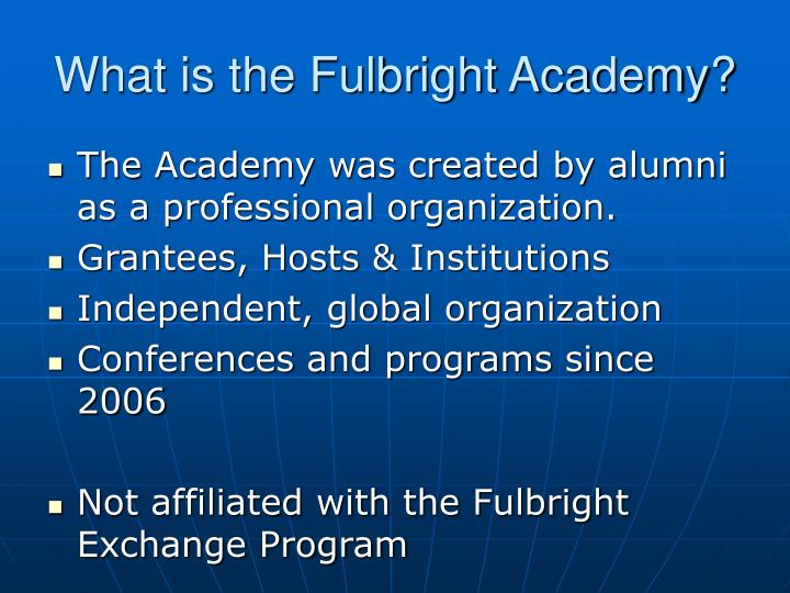 What is the Fulbright Academy?