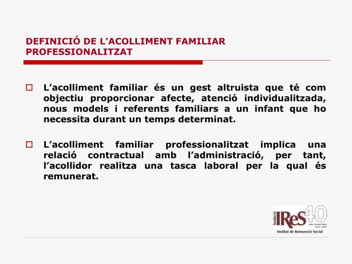 DEFINICIÓ DE L'ACOLLIMENT FAMILIAR PROFESSIONALITZAT