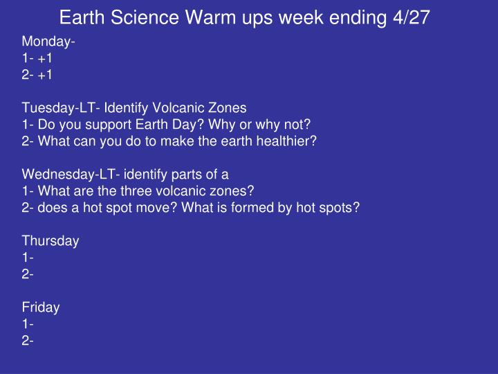Earth Science Warm ups week ending 4/27