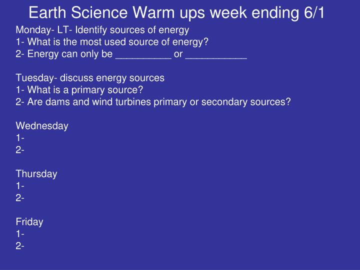 Earth Science Warm ups week ending 6/1