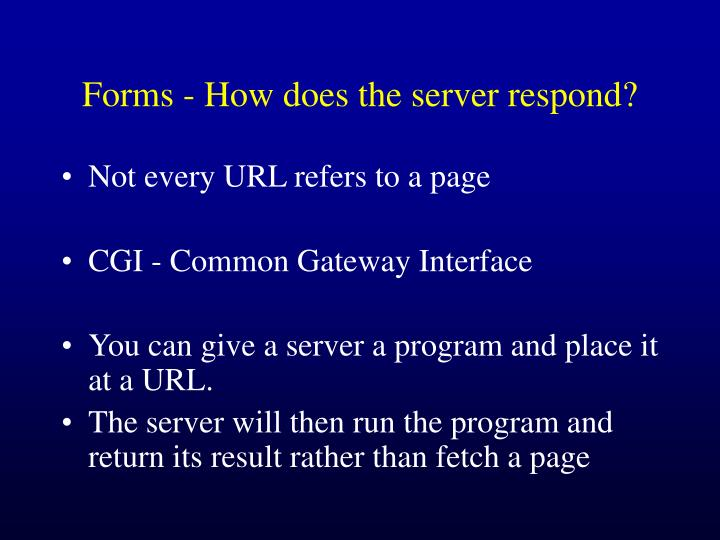 Forms - How does the server respond?