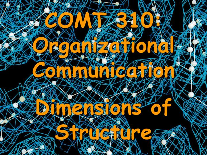 COMT 310: Organizational Communication