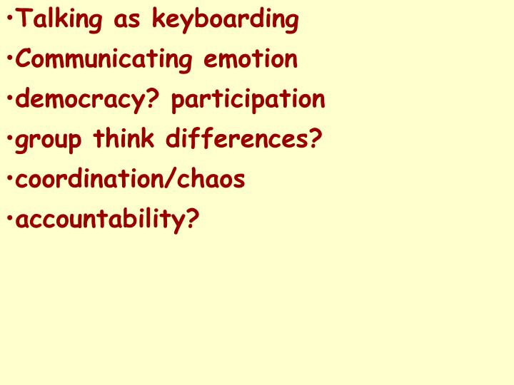 Talking as keyboarding