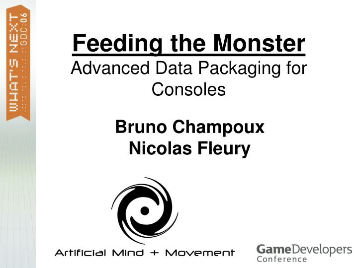 Feeding the monster advanced data packaging for consoles