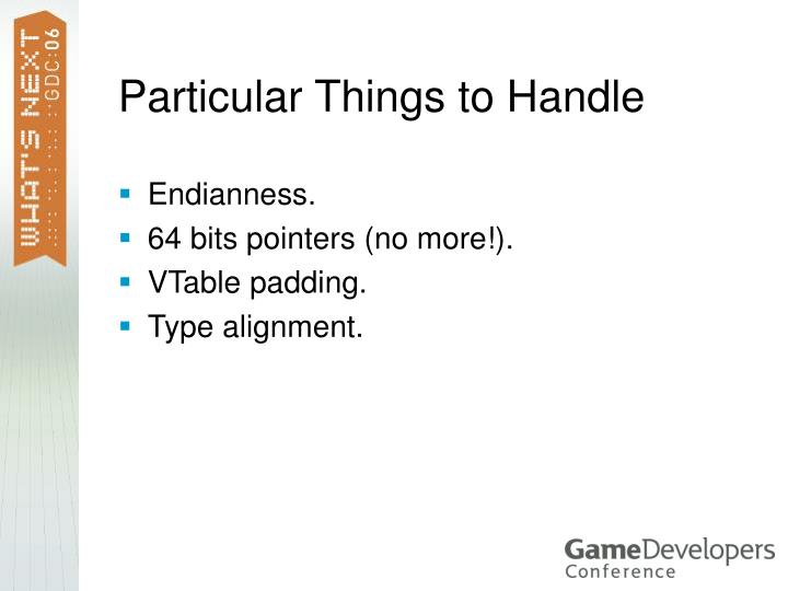 Particular Things to Handle